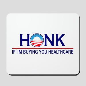 Honk Buying You Healthcare Mousepad