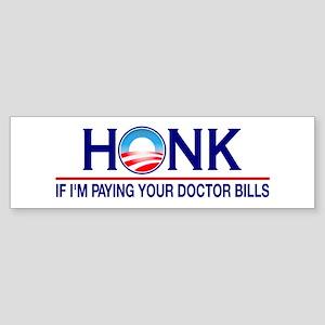 Honk Paying Doctor Bills Bumper Sticker