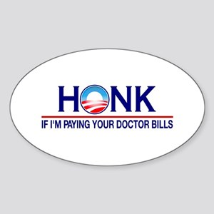 Honk Paying Doctor Bills Oval Sticker