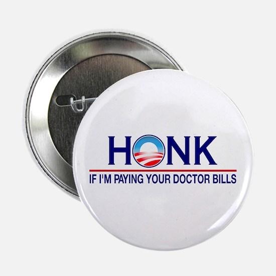 "Honk Paying Doctor Bills 2.25"" Button"