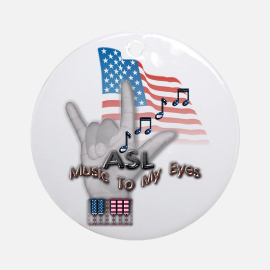 Music to my Eyes - Ornament (Round)