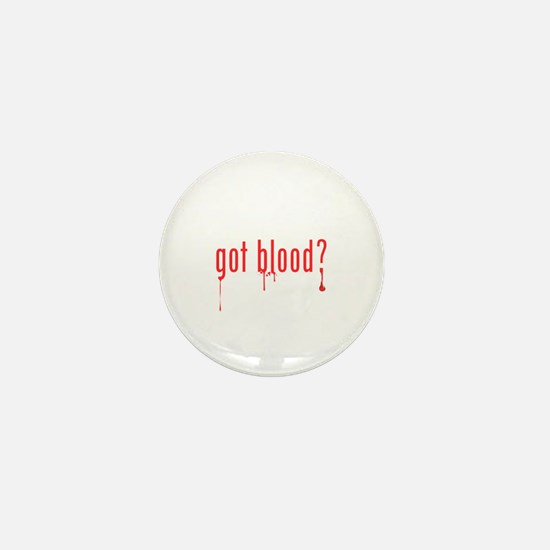 got blood? Mini Button