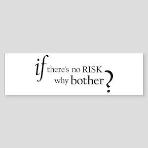 No Risk Bumper Sticker
