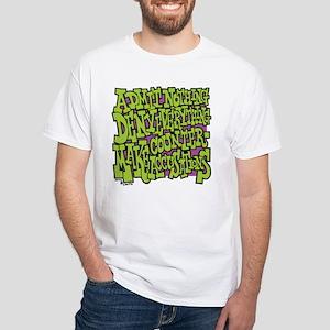 Admit Nothing White T-Shirt