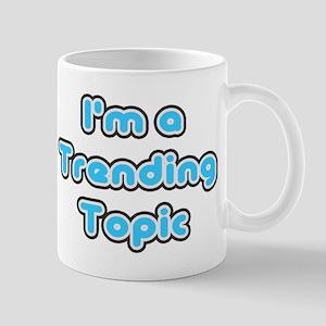 I'm a Trending Topic Mug