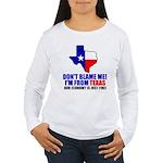 I'm From Texas Women's Long Sleeve T-Shirt