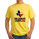 I'm From Texas Yellow T-Shirt