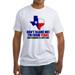 I'm From Texas Fitted T-Shirt
