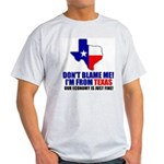 I'm From Texas Light T-Shirt