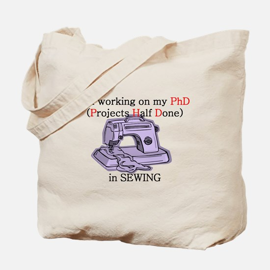 Sewing PhD (Projects Half Done) Tote Bag