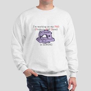 Sewing PhD (Projects Half Done) Sweatshirt