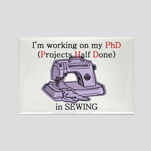 Sewing PhD (Projects Half Done) Rectangle Magnet