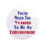 """Never Too Young 3.5"""" Button (100 pack)"""