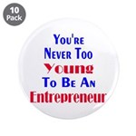 """Never Too Young 3.5"""" Button (10 pack)"""