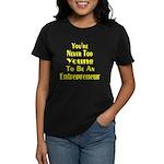 Never Too Young Women's Dark T-Shirt