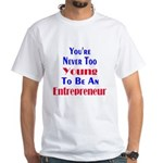 Never Too Young White T-Shirt