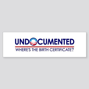 Undocumented Obama (Birther) Bumper Sticker