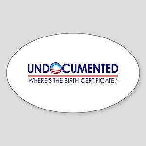 Undocumented Obama (Birther) Oval Sticker