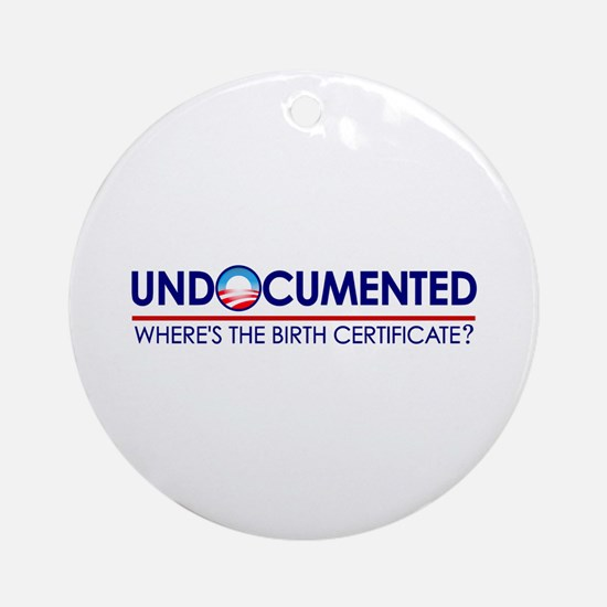 Undocumented Obama (Birther) Ornament (Round)