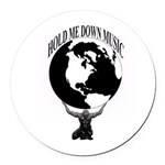 HOLD ME DOWN MUSIC GROUP OFFICIAL Round Car Magnet