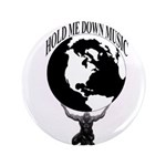 HOLD ME DOWN MUSIC GROUP OFFICIAL Button