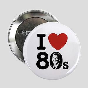 """I Love The 80s Reagan 2.25"""" Button"""