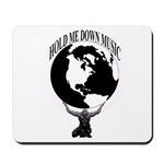 HOLD ME DOWN MUSIC GROUP OFFICIAL Mousepad