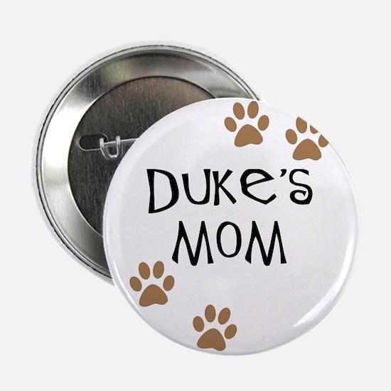 "Duke's Mom Dog Names 2.25"" Button"