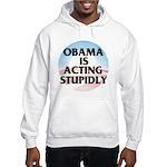 Stupidly Hooded Sweatshirt