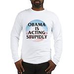 Stupidly Long Sleeve T-Shirt