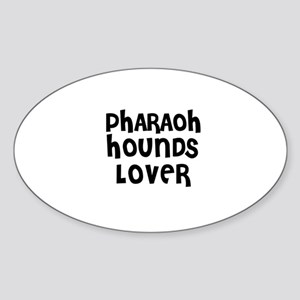 PHARAOH HOUNDS LOVER Oval Sticker