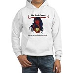 the devil comes Hooded Sweatshirt