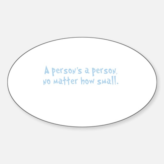 Quote A Person is a Person No Matter How S Decal