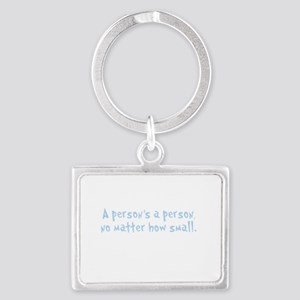 Quote A Person is a Person No Matter How Keychains