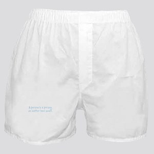 Quote A Person is a Person No Matter Boxer Shorts