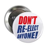 """Don't Re-elect Anyone! 2.25"""" Button (10 pack)"""