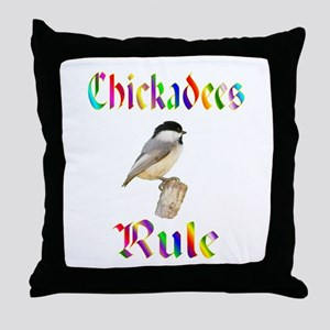 Chickadees Rule Throw Pillow