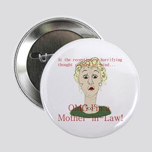 "OMG I'm a Mother In Law 2.25"" Button"