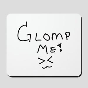 Glomp Me! Mousepad