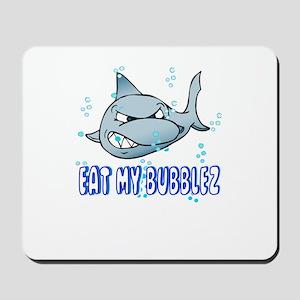 Eat My Bubbles Mousepad