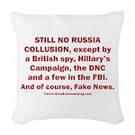 Still No Collusion Except Woven Throw Pillow