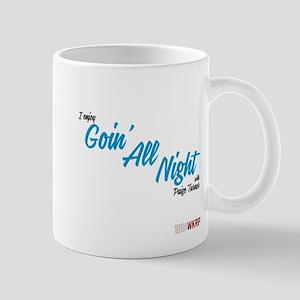 Goin' All Night 11 Oz Mugs