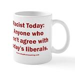 Liberal definition of Racist 11 oz Ceramic Mug