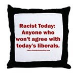 Liberal definition of Racist Throw Pillow