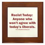 Liberal definition of Racist Framed Tile