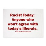 Liberal definition of Racist 5'x7'Area Rug