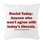 Liberal definition of Racist Woven Throw Pillow