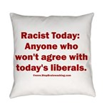 Liberal definition of Racist Everyday Pillow