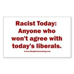 Liberal definition of Racist Sticker (Rectangle)