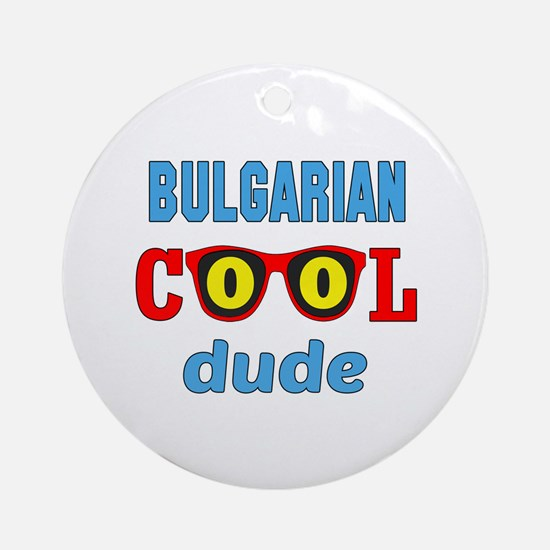 Bulgarian Cool Dude Round Ornament
